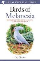 Dutson, Guy C. L. - Birds of Melanesia: Bismarcks, Solomons, Vanuatu and New Caledonia (Helm Field Guides) - 9780713665406 - V9780713665406