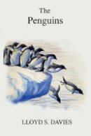 Davies, Lloyd S. (Re - Penguins (Poyser Species Monograph S.) - 9780713665505 - V9780713665505