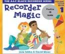 Moses, David, Sebba, Jane - Recorder Magic: Bk.1: Descant Tutor - 9780713665819 - V9780713665819