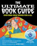 Edited by Daniel Hahn, Leonie Flynn - The Ultimate Book Guide: Over 600 great books for 8-12s - 9780713667189 - V9780713667189