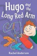 Anderson, Rachel - Hugo & the Long Red Arm (White Wolves) - 9780713668407 - V9780713668407
