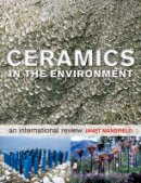 Mansfield, Janet - Ceramics in the Environment - 9780713668513 - V9780713668513