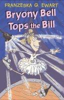Ewart, Franzeska G. - Bryony Bell Tops the Bill (Black Cats) - 9780713668575 - KTK0090375