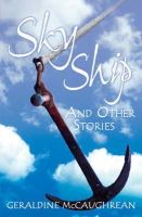 McCaughrean, Geraldine - Year 6: Sky Ship and Other Stories (White Wolves) - 9780713670288 - V9780713670288