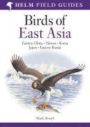 Brazil, Mark - Birds of East Asia (Helm Field Guides) - 9780713670400 - V9780713670400