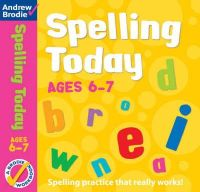 Brodie, Andrew - Spelling Today for Ages 6-7 - 9780713670837 - V9780713670837