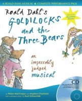 Stephen Chadwick - Roald Dahl's Goldilocks and the Three Bears (A &Amp; C Black Musicals) - 9780713670851 - V9780713670851