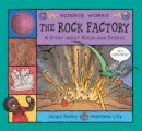 Bailey, Jacqui - The Rock Factory: A Story About Rocks and Stones (Science Works) - 9780713673562 - V9780713673562