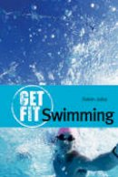 Juba, Kelvin - Swimming (Get Fit) - 9780713673913 - V9780713673913