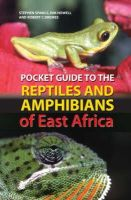 Spawls, Stephen, Howell, Kim, Drewes, Robert - Pocket Guide to Reptiles and Amphibians of East Africa (Pocket Guide) - 9780713674255 - V9780713674255