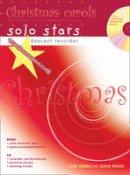 Moses, David, Sebba, Jane - Descant Recorder: Christmas Carols: 10 Favourite Carols Arranged with Piano Accompliments and Play Along CD (Solo Stars) - 9780713674453 - V9780713674453