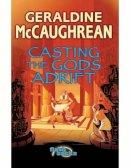 McCaughrean, Geraldine - Casting the Gods Adrift (Flashbacks) - 9780713674552 - V9780713674552