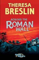 Breslin, Theresa - Across the Roman Wall (Flashbacks) - 9780713674569 - KOC0009146