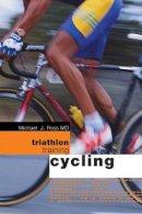 Ross, Michael - Triathlon Training: Cycling - 9780713674590 - V9780713674590