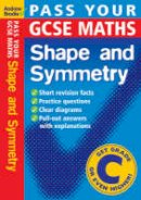 Brodie, Andrew - Pass Your GCSE Maths: Shape and Symnetry - 9780713675337 - V9780713675337