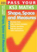 Brodie, Andrew - Pass Your KS3 Maths: Shape, Space and Measures - 9780713675368 - V9780713675368