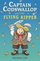 Cox, Michael - Captain Codswallop and the Flying Kipper (Black Cats) - 9780713676303 - V9780713676303
