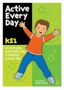 Kelly, Linda, Seward, Wendy - Active Every Day: Key Stage 1 - 9780713677270 - V9780713677270