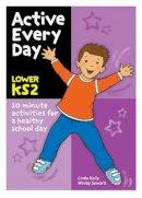 Kelly, Linda, Seward, Wendy - Active Every Day: Lower Key Stage 2 - 9780713677287 - V9780713677287