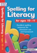 Brodie        , Andrew - AB Spelling for Literacy Ages 10-11 - 9780713677478 - V9780713677478
