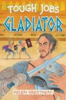 Greathead, Helen - Gladiator (Tough Jobs) - 9780713677713 - V9780713677713