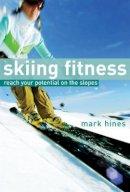 Mark Hines - Skiing Fitness - 9780713678345 - V9780713678345