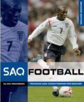 Alan Pearson - SAQ Football: Speed, Aglility and Quickness for Football (SAQ): Speed, Aglility and Quickness for Fo - 9780713679014 - V9780713679014