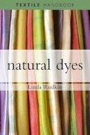 Rudkin, Linda - Natural Dyes (Textiles Handbooks) - 9780713679557 - V9780713679557