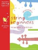 Scott, Elaine, Maybank, Chris, Henry, Frankie, Wearing, Katie - Abracadabra Strings Beginners: Teacher's Edition - 9780713682144 - V9780713682144