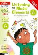 MacGregor, Helen, Chadwick, Stephen - Listening to Music Elements Age 5+: Active Listening Materials to Support a Primary Music Scheme (Music Express Extra) - 9780713682953 - V9780713682953