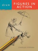 Stephen, Charles - Draw Figures in Action - 9780713683240 - V9780713683240