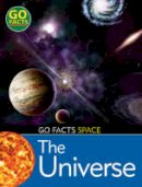 O'Keefe, Maureen - The Universe (Go Facts: Space) - 9780713683882 - V9780713683882
