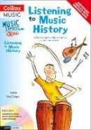MacGregor, Helen, Chadwick, Stephen - Listening to Music History: Active Listening Materials to Support a School Music Scheme (Music Express Extra) - 9780713683998 - V9780713683998