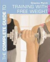 Graeme Marsh - Training With Free Weights (Complete Guides) - 9780713685466 - V9780713685466