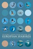 Blomdahl, Anders, Holmstrom, Niklas, Breife, Bertil - Flight Identification of European Seabirds (Helm Identification Guides) - 9780713686166 - V9780713686166
