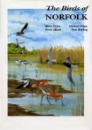 Dorling, Don, Seago, Michael, Taylor, Moss, Allard, Peter - Birds of Norfolk (Helm County Avifauna) - 9780713687330 - V9780713687330