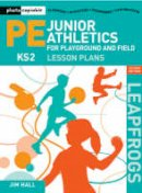 Hall, Jim - Junior Athletics for Playground and Field (Leapfrogs) - 9780713687651 - V9780713687651