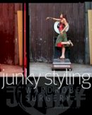 Sanders, Annika, Seager, Kerry - Junky Styling: Wardrobe Surgery - 9780713688337 - V9780713688337