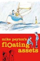 Peyton, Mike - Mike Peyton's Floating Assets - 9780713689358 - V9780713689358