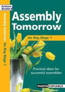Brodie, Andrew, Richardson, Judy - Assembly Tomorrow Key Stage 1 - 9780713689587 - V9780713689587