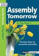 Brodie, Andrew, Richardson, Judy - Assembly Tomorrow Key Stage 2 - 9780713689846 - V9780713689846