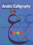 Ja'far, Mustafa, Porter, Venetia - Arabic Calligraphy: Naskh Script for Beginners - 9780714114996 - V9780714114996