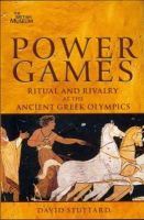 Stuttard, David - Power Games: The Olympics of Ancient Greece. David Stuttard (French Edition) - 9780714122724 - V9780714122724