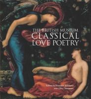 Williams, J (ed), Cheesman, Clive (ed) - Classical Love Poetry - 9780714122809 - V9780714122809