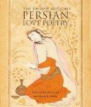 Curis, Vesta Sarkhosh, Canby, Sheila R. - Persian Love Poetry - 9780714124759 - V9780714124759