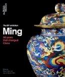 Craig Clunas, Jessica Harrison-Hall - Ming: 50 Years That Changed China - 9780714124773 - V9780714124773