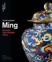 Clunas, Craig, Harrison-Hall, Jessica - Ming: 50 Years That Changed China - 9780714124841 - V9780714124841