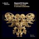 Llonch, Elisenda Vila - Beyond El Dorado - 9780714125411 - V9780714125411
