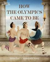Helen East - How the Olympics Came to Be. by Helen East, Mehrdokht Amini - 9780714131443 - V9780714131443
