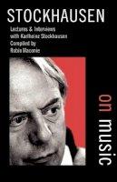 Stockhausen, Karlheinz - Stockhausen on Music - 9780714529189 - V9780714529189